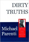 Michael Parenti: Dirty Truths